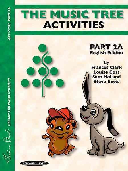 The Music Tree Activities Book By Clark, Frances/ Goss, Louise/ Holland, Sam/ Betts, Steve