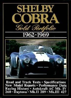 Shelby Cobra Gold Portfolio, 1962-69 By Clarke, R. M. (EDT)